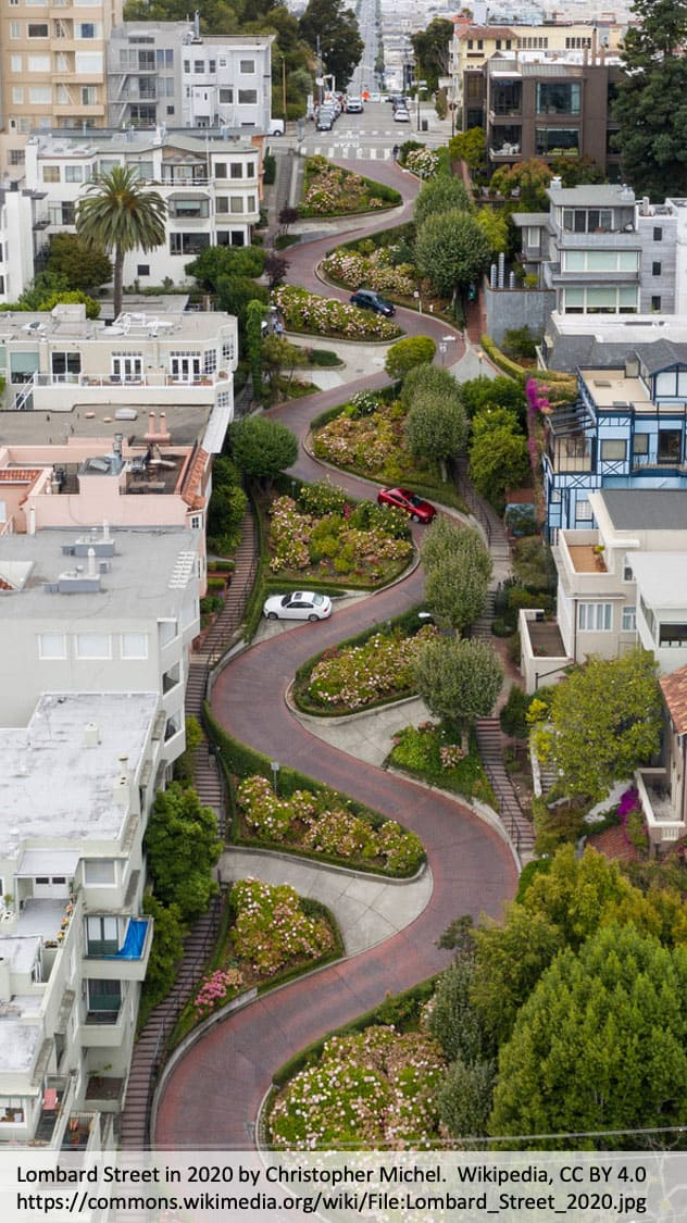 Lombard Street in San Francisco is famous for its eight hairpin turns.  Photo:  Lombard Street in 2020 by Christopher Michel, CC BY 4.0, Mediawiki
